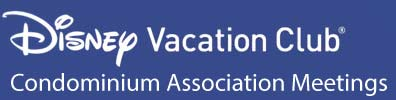 Disney Vacation Club Condominium Association Meetings